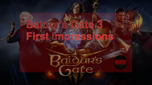 Buldur's Gate # First Impressions